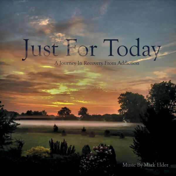 Cover art for Just for Today: A Journey in Recovery from Addiction